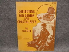 Collecting Old Radios And Crystal Sets Vintage 1977 Paperback Book By Max Alth
