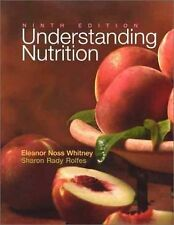 Understanding Nutrition, Ninth Edition, Eleanor Noss Whitney, Sharon Rady Rolfes