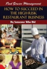 Food Service Management : How to Succeed in the High-Risk Restaurant Business...