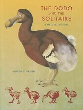 Life of the Past: The Dodo and the Solitaire : A Natural History by Jolyon C....
