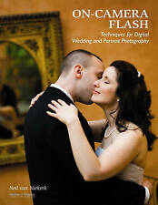 On-camera Flash Techniques for Digital Wedding and Portrait Photography by...