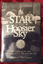 HIstory of the Indianapolis Star 1950-1990 - Indiana History