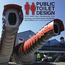 Public Toilet Design: From Hotels, Bars, Restaurants, Civic Buildings and Busine