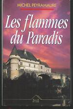 Les flammes du paradis.Michel PEYRAMAURE.Succes du Livre R001