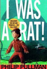 NEW - I Was a Rat! by Pullman, Philip