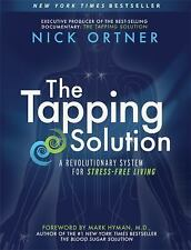 The Tapping Solution: A Revolutionary System for Stress-Free Living