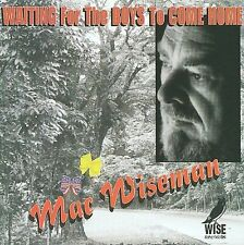 Waiting for the Boys to Come Home by Mac Wiseman (CD, Oct-2009, Music Mill)