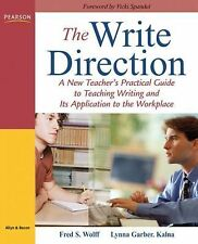 The Write Direction: A New Teacher's Practical Guide to Teaching Writing and Its