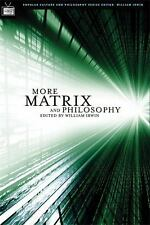 Popular Culture and Philosophy Ser.: More Matrix and Philosophy : Revolutions...