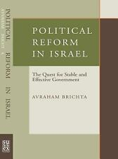 Political Reform in Israel : The Quest for a Stable and Effective Government...