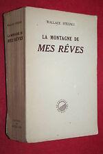 LA MONTAGNE DE MES RÊVES par WALLACE STEGNER éd. DU BATEAU IVRE 1946