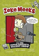 Zeke Meeks vs the Super Stressful Talent Show-ExLibrary