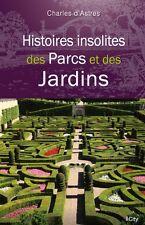HISTOIRES   INSOLITES   DES   PARCS  ET   DES   JARDINS===TOP