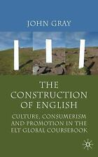The Construction of English: Culture, Consumerism and Promotion in the ELT Globa