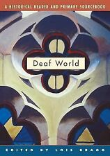 Deaf World: A Historical Reader and Primary Sourcebook Lois Bragg Books-Acceptab