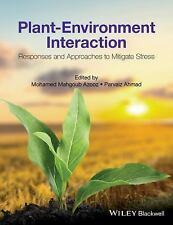Plant-Environment Interaction : Responses and Approaches to Mitigate Stress...