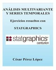 Analisis Multivariante y Series Temporales. Ejercicios con STATGRAPHICS by...
