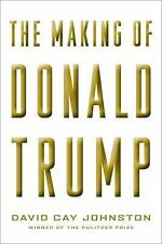 The Making of Donald Trump by David Cay Johnston (2016, Hardcover)
