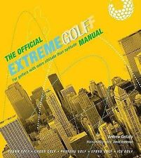 The Official Extreme Golf Manual: For Golfers with More Attitude Than Aptitude,G