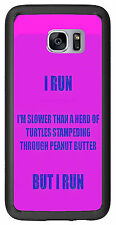 I Run Slower Then A Herd Of Turtles But I Run For Samsung Galaxy S7 Edge G935 Ca