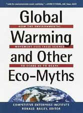 Global Warming and Other Eco Myths: How the Environmental Movement Uses...New