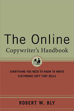 The Online Copywriter's Handbook: Everything You Need to Know to Write Electroni