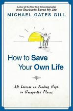 How to Save Your Own Life: 15 Lessons on Finding Hope in Unexpected Places - Lik