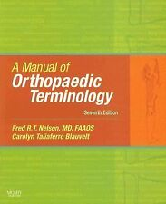NEW A Manual of Orthopaedic Terminology by Fred R.T. Nelson Paperback Book (7e)