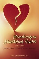 Mending a Shattered Heart : A Guide for Partners of Sex Addicts by Stefanie...
