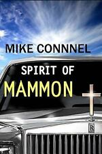 The Spirit of Mammon by Shane Willard and Mike Connell (2014, Paperback,...