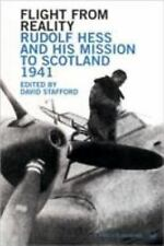 Flight From Reality: Rudolf Hess and his Mission to Scotland 1941 by