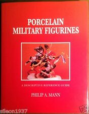 PORCELAIN MILITARY FIGURINES - descriptive reference guide by Philip Mann