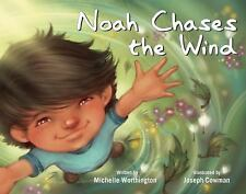 Noah Chases the Wind by Michelle Worthington (2015, Hardcover)
