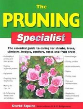 The Pruning Specialist: The Essential Guide to Caring for Shrubs, Trees,...