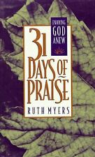 31 Days of Praise: Enjoying God Anew by Warren & Ruth Myers (1994, Hardcover)
