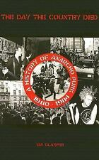 The Day the Country Died: A History of Anarcho Punk 1980 to 1984, Glasper, Ian,