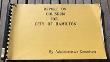 REPORT ON COLISEUM FOR CITY OF HAMILTON 1976 Report Sports Arena ONTARIO Sites