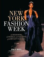 New York Fashion Week: The Designers, the Models, the Fashions of the Bryant Par