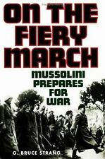 On the Fiery March: Mussolini Prepares for War (International History,-ExLibrary