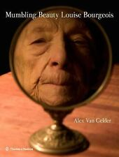 Mumbling Beauty Louise Bourgeois, Van Gelder, Alex, New Book