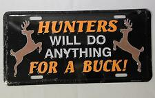 """Hunters Will Do Anything For A Buck"" Metal Novelty License Plate 11.75"" x 6"""