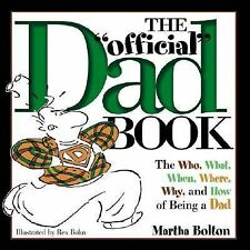 The Who, What, When, Where, Why, and How of Being a Dad by Martha Bolton...