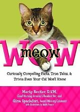 meowWOW!: Curiously Compelling Facts, True Tales, and Trivia Even Your Cat Won't