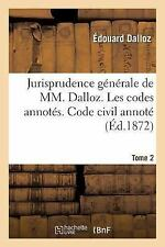 Jurisprudence Generale. les Codes Annotes. Code Civil Annote. Tome 2 by...