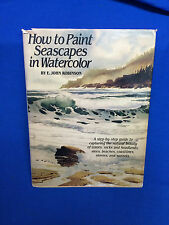 HOW TO PAINT SEASCAPES IN WATERCOLOR BY JOHN ROBINSON HC + DJ