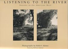 Listening to the River Seasons in the American West Photographs Robert Adams 1st