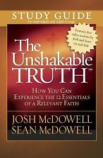 The Unshakable Truth: How You Can Experience the 12 Essentials of a Releva