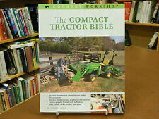 The Compact Tractor Bible By Quick John Deere New Holland Kubota Farm Equipment