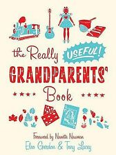 The Really Useful Grandparents' Book by Tony Lacey and Eleo Gordon (2010,...