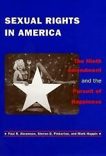 Sexual Rights in America : The Ninth Amendment and the Pursuit of Happiness...